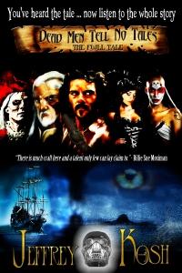 Dead Men Tell No Tales - The Full Tale - Jeffrey Kosh