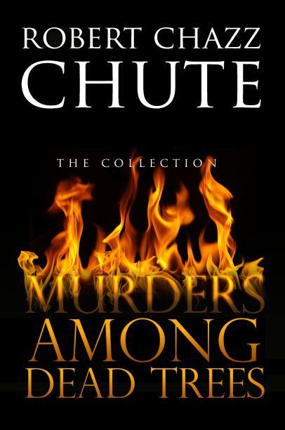 Murders+Among+Dead+Trees+1121-1