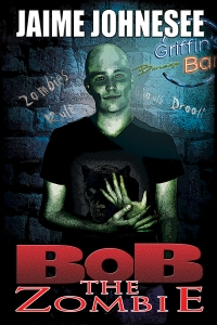 Bob The Zombie - Jaime Johnesee - eBook