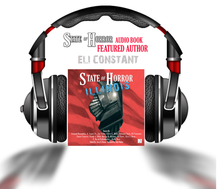 State of Horror: Illinois audio book feature author Eli Constant