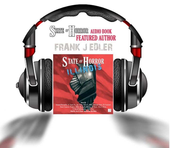 State of Horror Illinois audio book feature Frank J Edler