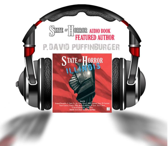 State of Horror Illinois audio book feature author P David Puffinburger