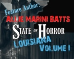 State of Horror: Louisiana Volume I – Allie Marini Batts