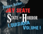 State of Horror: Louisiana Volume I – Jay Seate
