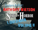 State of Horror: Louisiana Volume II – Anthony Watson