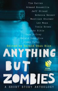 Anything But Zombies! Edited by Gerald Rice
