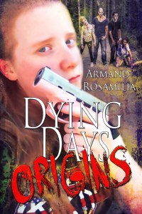Dying Days: Origins by Armand Rosamilia
