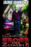 The Misadventures of Bob the Zombie: A Review